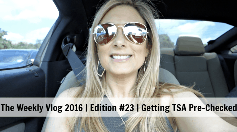 The Weekly Vlog 2016 #23 |Getting TSA Pre-Checked