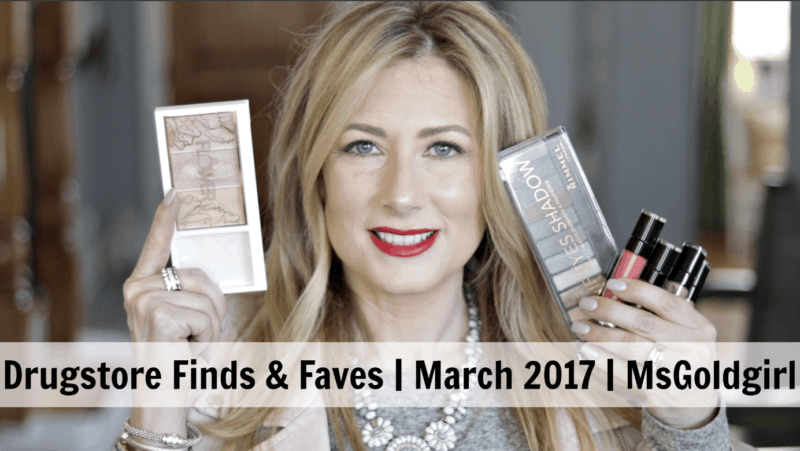 Drugstore Finds & Faves | March 2017